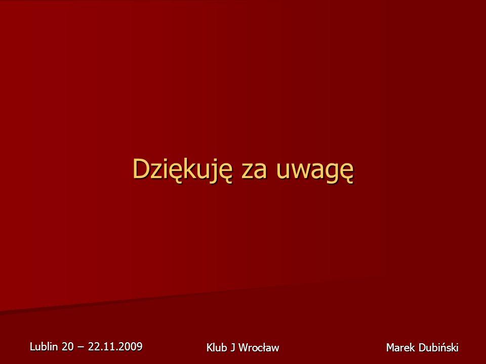 Dziękuję za uwagę Klub J Wrocław Marek Dubiński