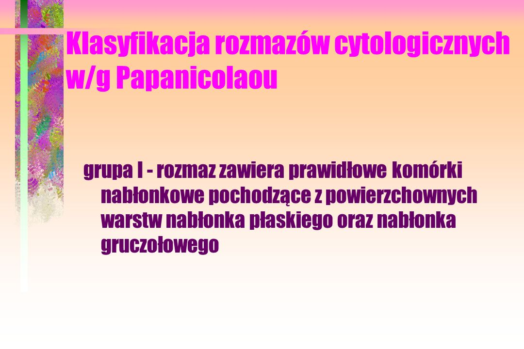 Klasyfikacja rozmazów cytologicznych w/g Papanicolaou