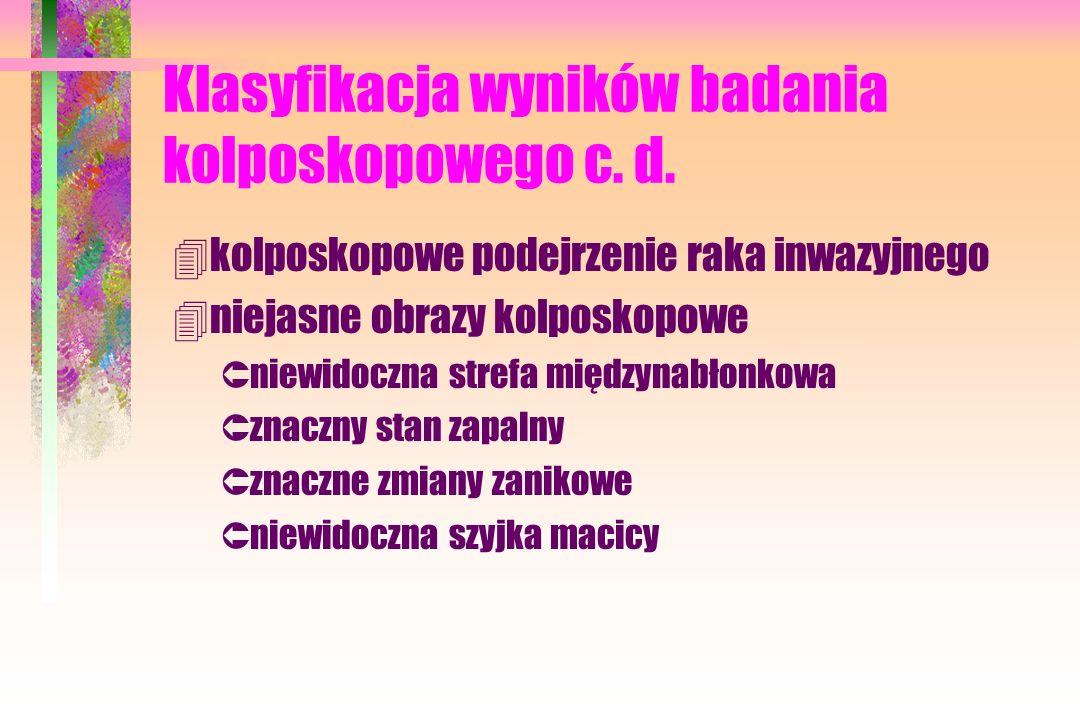 Klasyfikacja wyników badania kolposkopowego c. d.