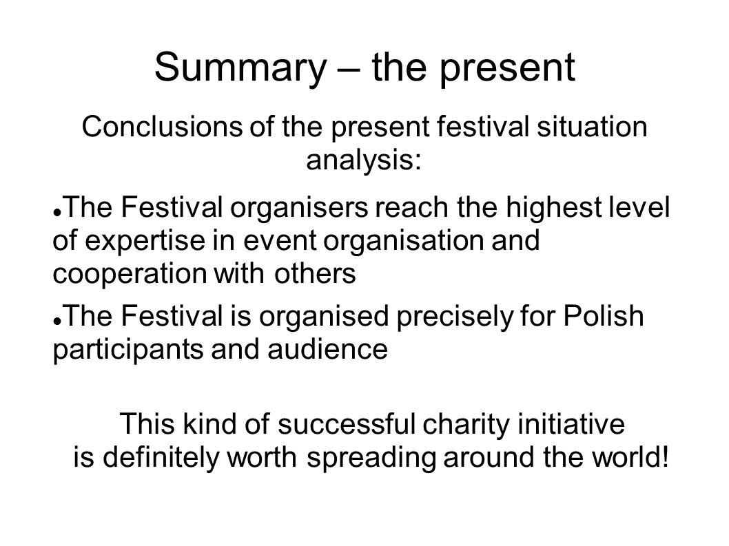 Conclusions of the present festival situation analysis: