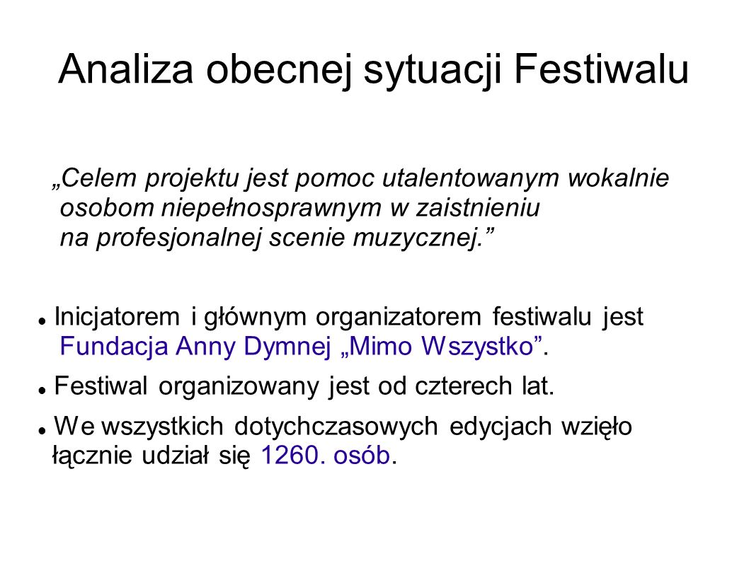 Analiza obecnej sytuacji Festiwalu