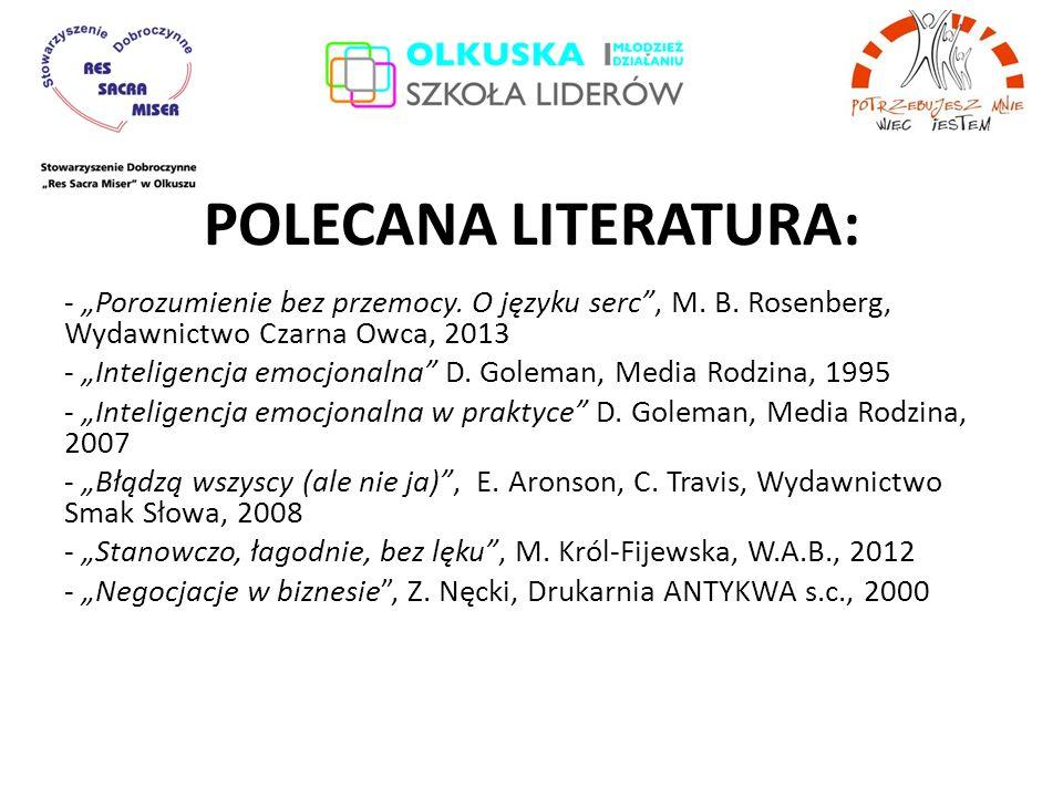 """POLECANA LITERATURA: - """"Porozumienie bez przemocy. O języku serc , M. B. Rosenberg, Wydawnictwo Czarna Owca, 2013."""