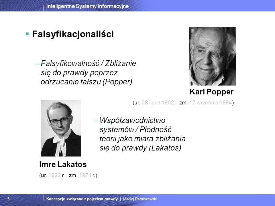Falsyfikacjonaliści Falsyfikowalność / Zbliżanie się do prawdy poprzez odrzucanie fałszu (Popper) Karl Popper.