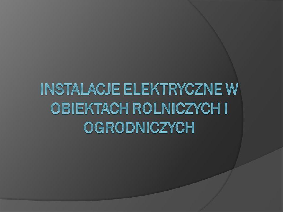 Instalacje elektryczne w obiektach rolniczych i ogrodniczych