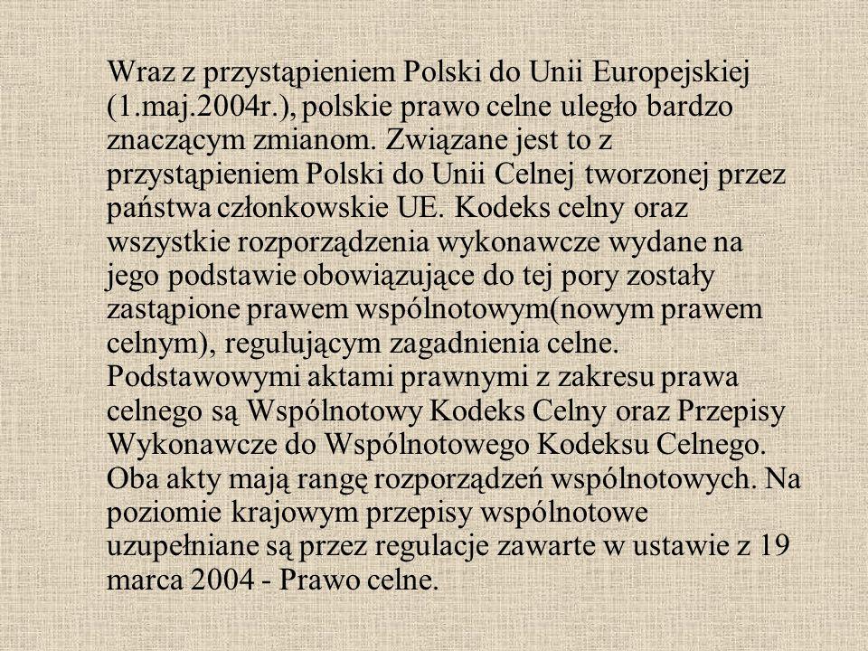 Wraz z przystąpieniem Polski do Unii Europejskiej (1. maj. 2004r
