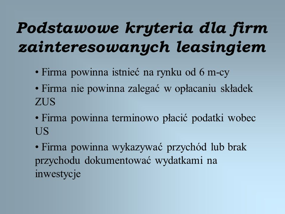 Podstawowe kryteria dla firm zainteresowanych leasingiem