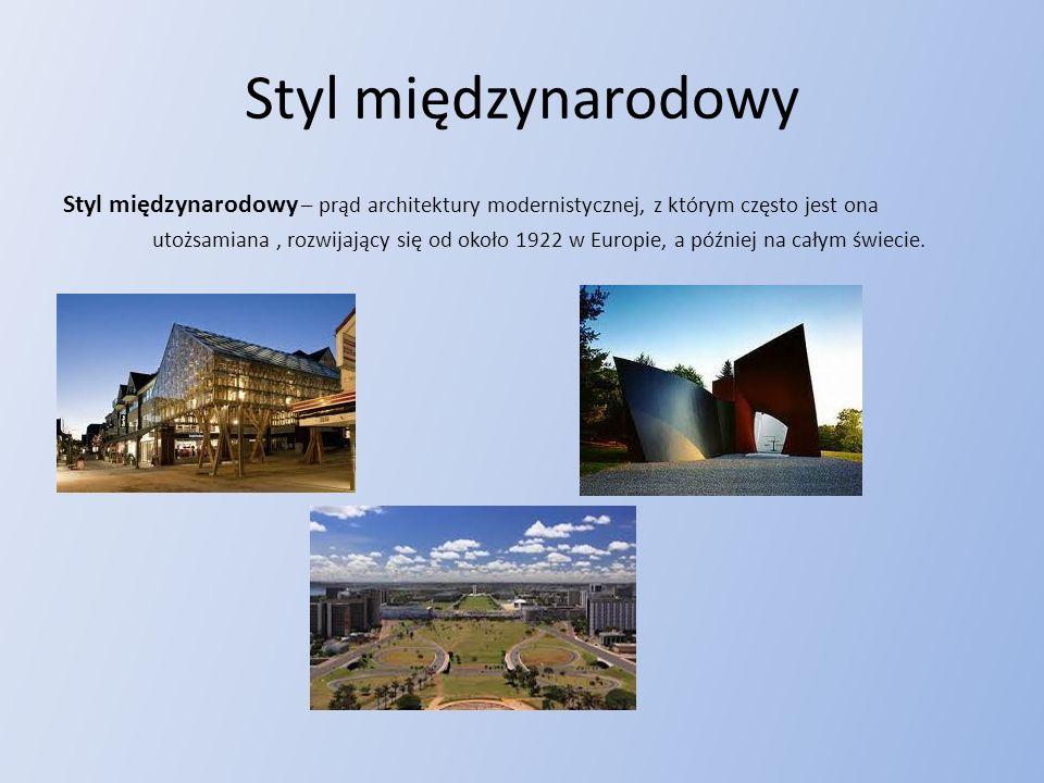Styl międzynarodowy Styl międzynarodowy – prąd architektury modernistycznej, z którym często jest ona.
