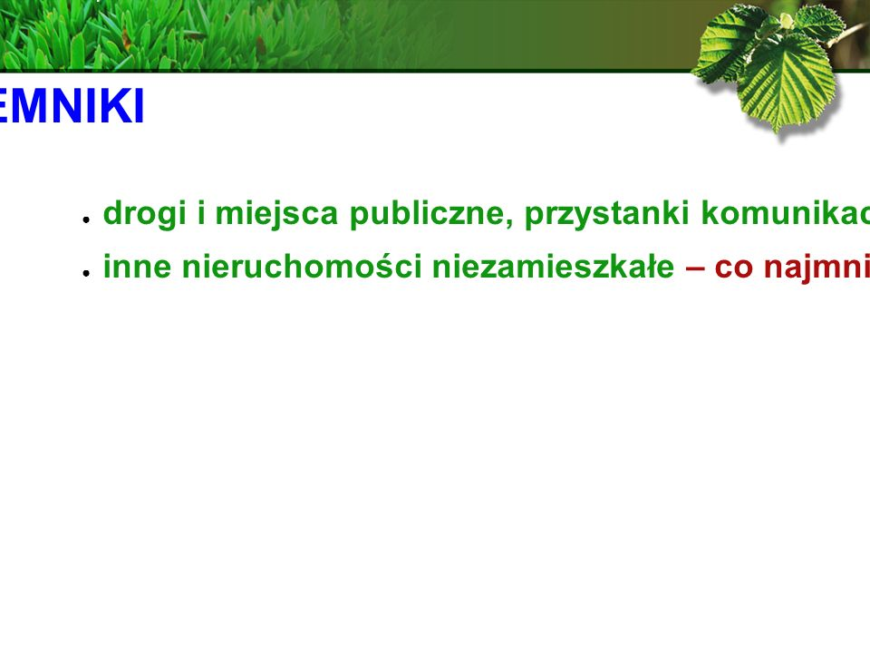POJEMNIKI drogi i miejsca publiczne, przystanki komunikacji publicznej, parki – kosze uliczne o min. pojemności 20l.