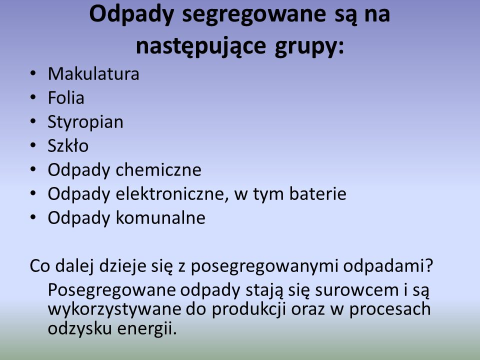 Odpady segregowane są na następujące grupy: