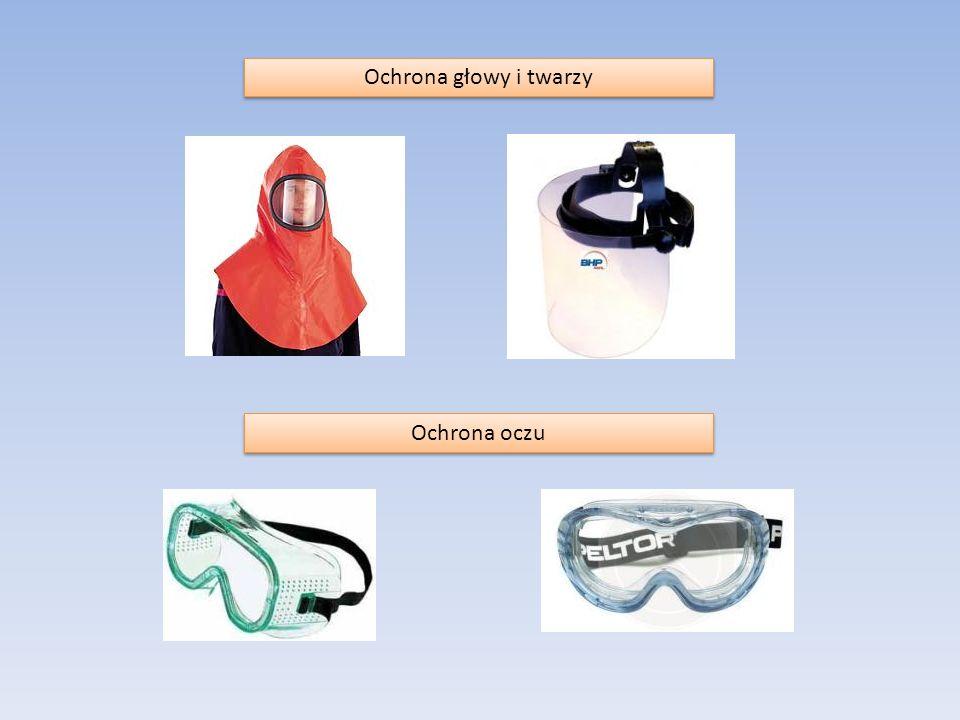 Ochrona głowy i twarzy Ochrona oczu