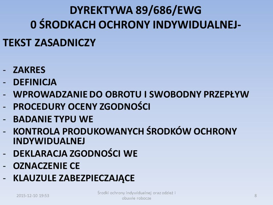 DYREKTYWA 89/686/EWG 0 ŚRODKACH OCHRONY INDYWIDUALNEJ-