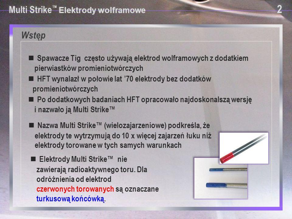 Wstęp 2 Multi Strike™ Elektrody wolframowe