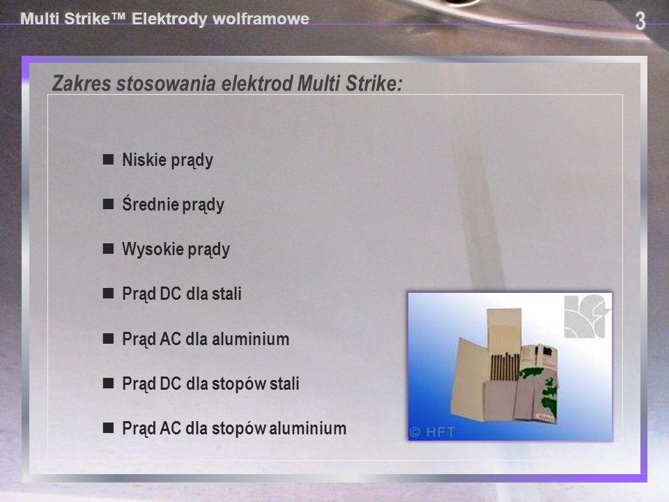3 Zakres stosowania elektrod Multi Strike: ■ Niskie prądy