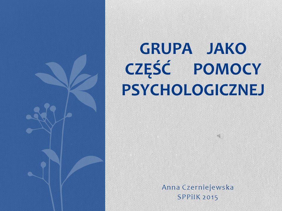 GRUPA JAKO CZĘŚĆ POMOCY PSYCHOLOGICZNEJ