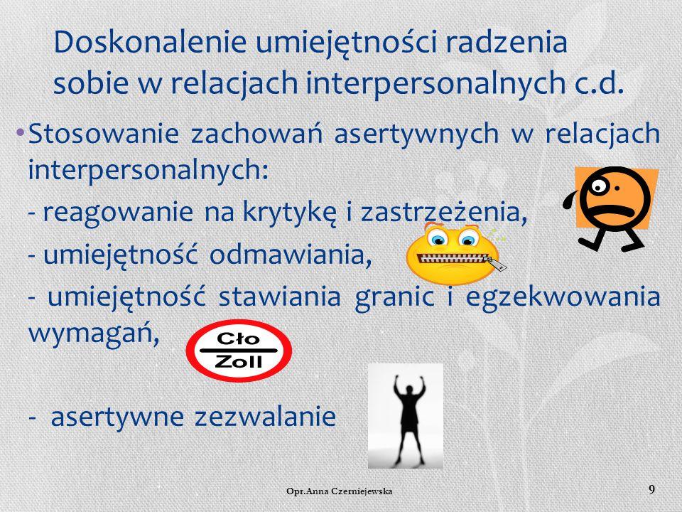 Doskonalenie umiejętności radzenia sobie w relacjach interpersonalnych c.d.