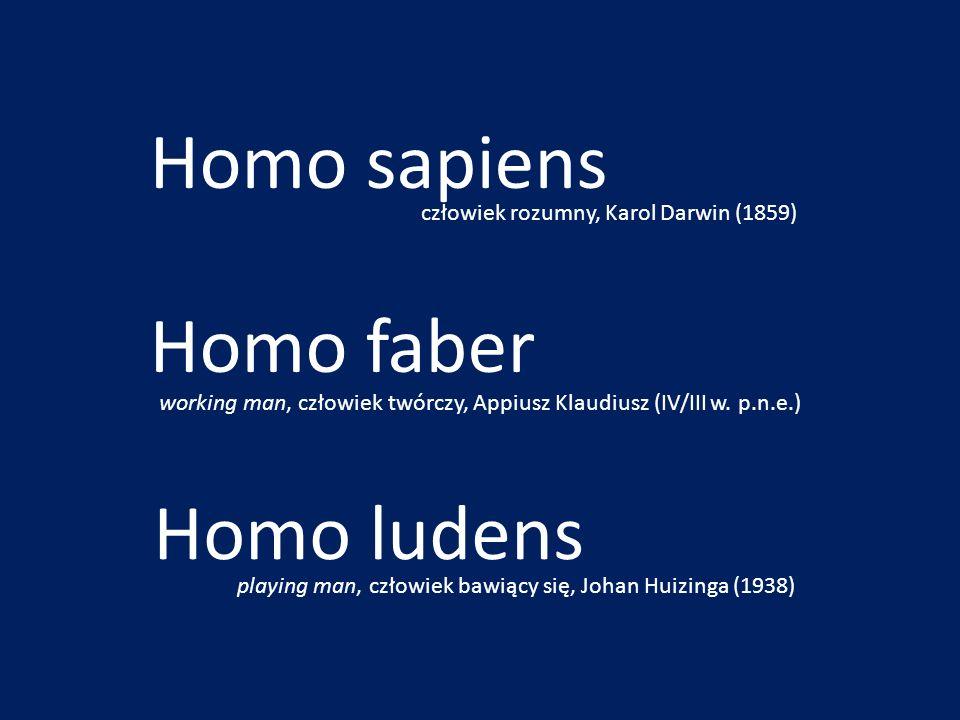 Homo sapiens Homo faber Homo ludens