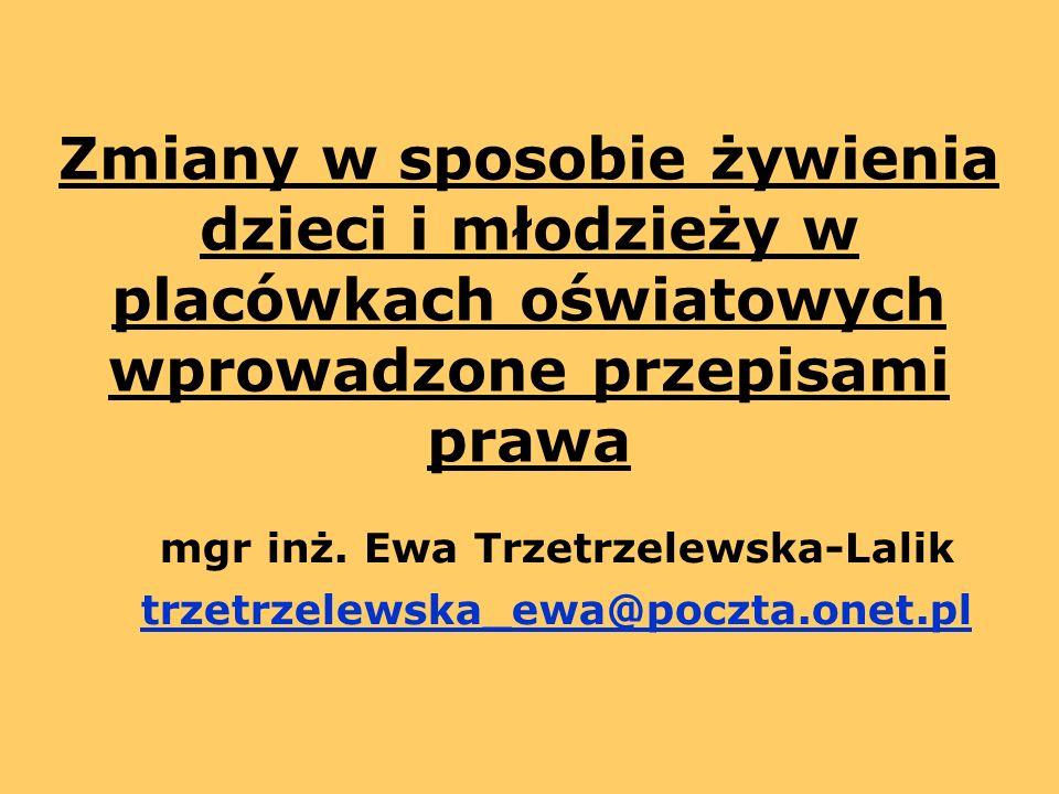 mgr inż. Ewa Trzetrzelewska-Lalik trzetrzelewska_ewa@poczta.onet.pl