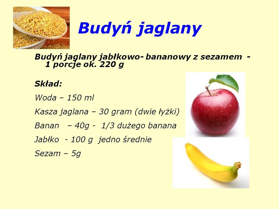 Budyń jaglany Budyń jaglany jabłkowo- bananowy z sezamem - 1 porcje ok. 220 g. Skład: Woda – 150 ml.