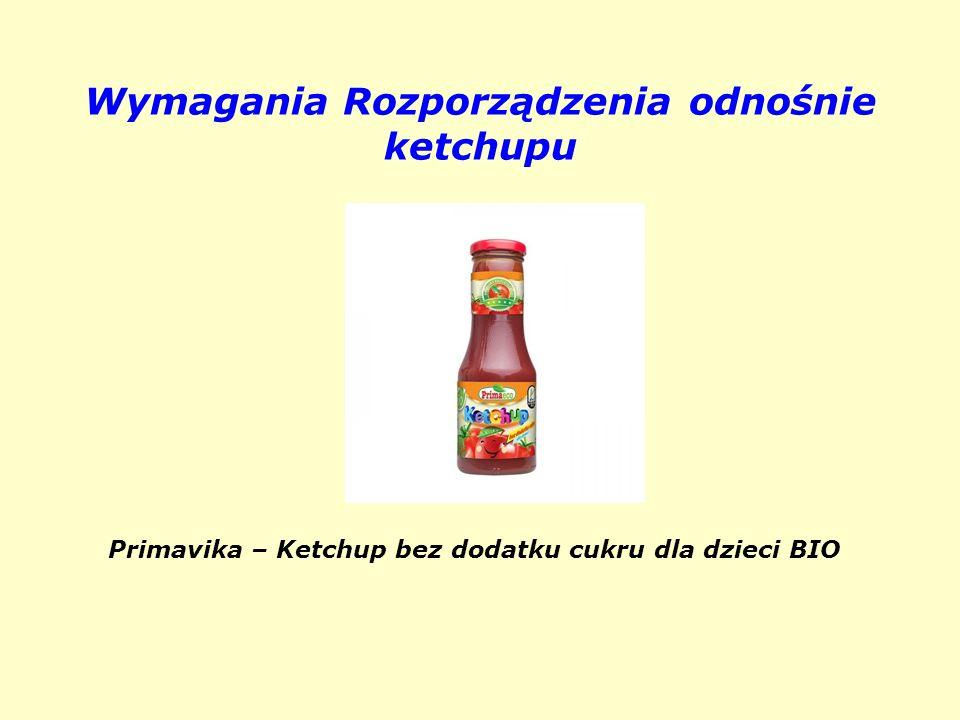 Wymagania Rozporządzenia odnośnie ketchupu