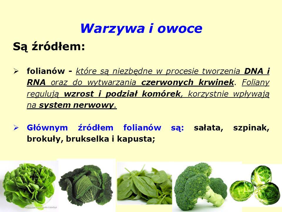 Warzywa i owoce Są źródłem: