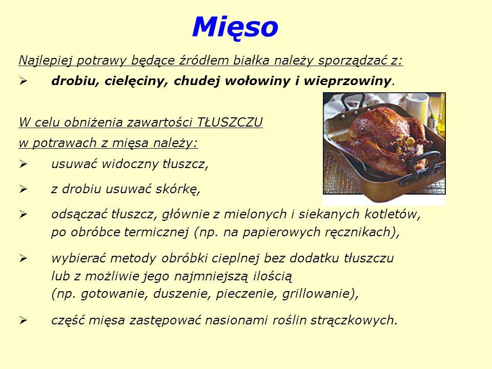 Mięso Najlepiej potrawy będące źródłem białka należy sporządzać z: