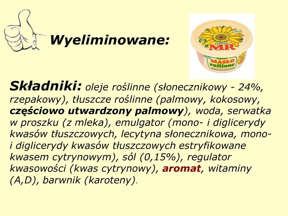 Wyeliminowane: Składniki: oleje roślinne (słonecznikowy - 24%, rzepakowy), tłuszcze roślinne (palmowy, kokosowy, częściowo utwardzony palmowy), woda, serwatka w proszku (z mleka), emulgator (mono- i diglicerydy kwasów tłuszczowych, lecytyna słonecznikowa, mono- i diglicerydy kwasów tłuszczowych estryfikowane kwasem cytrynowym), sól (0,15%), regulator kwasowości (kwas cytrynowy), aromat, witaminy (A,D), barwnik (karoteny).