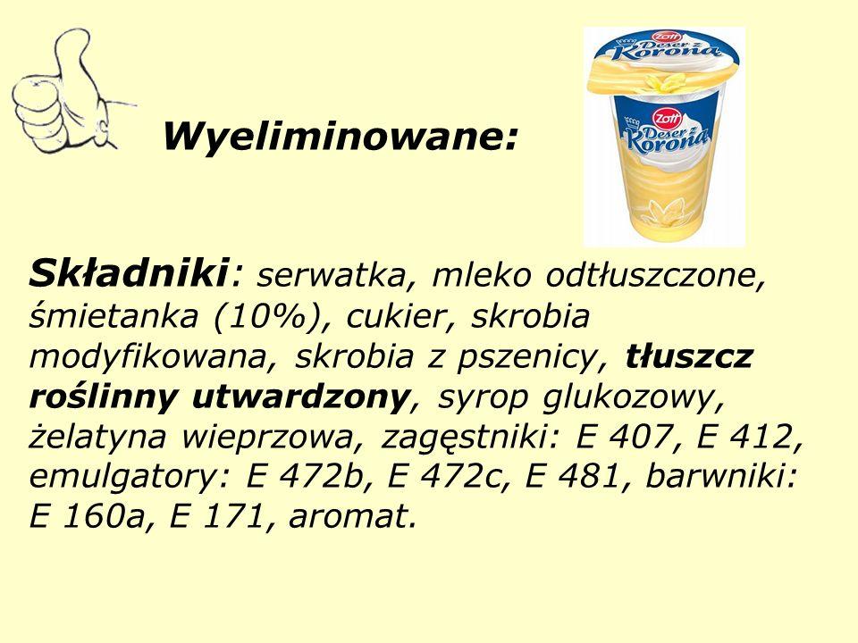 Wyeliminowane: Składniki: serwatka, mleko odtłuszczone, śmietanka (10%), cukier, skrobia modyfikowana, skrobia z pszenicy, tłuszcz roślinny utwardzony, syrop glukozowy, żelatyna wieprzowa, zagęstniki: E 407, E 412, emulgatory: E 472b, E 472c, E 481, barwniki: E 160a, E 171, aromat.