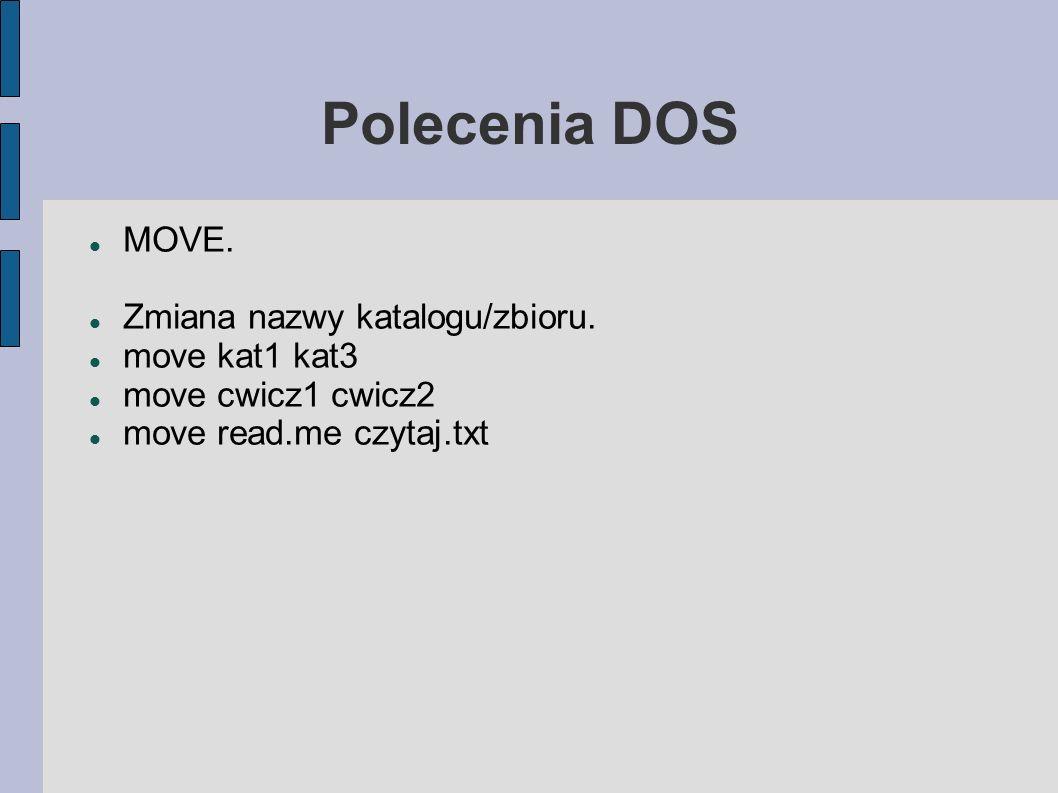 Polecenia DOS MOVE. Zmiana nazwy katalogu/zbioru. move kat1 kat3