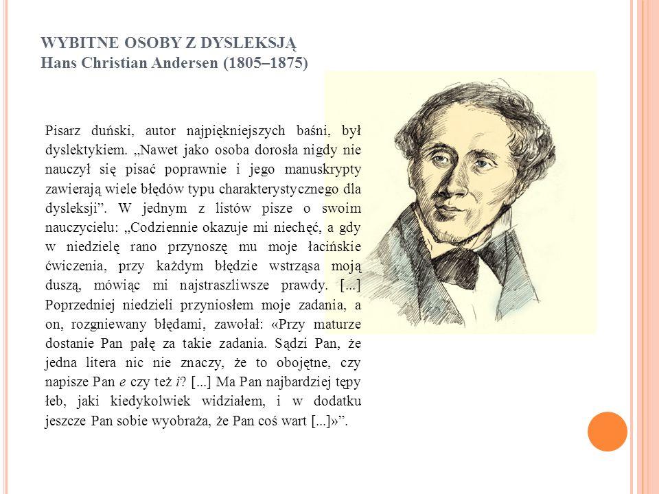 WYBITNE OSOBY Z DYSLEKSJĄ Hans Christian Andersen (1805–1875)