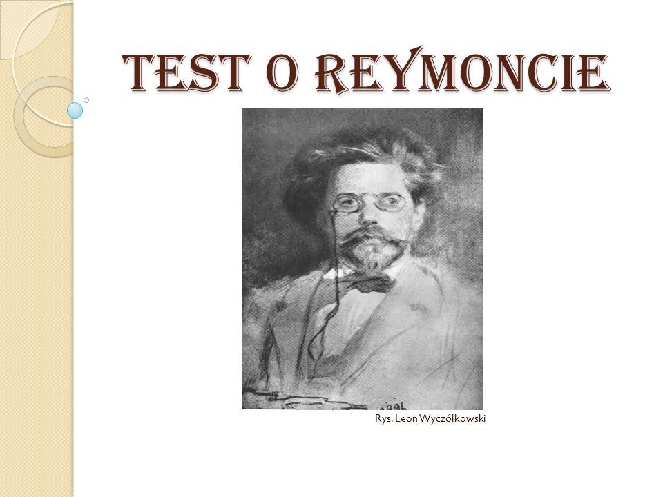 TEST O REYMONCIE Rys. Leon Wyczółkowski