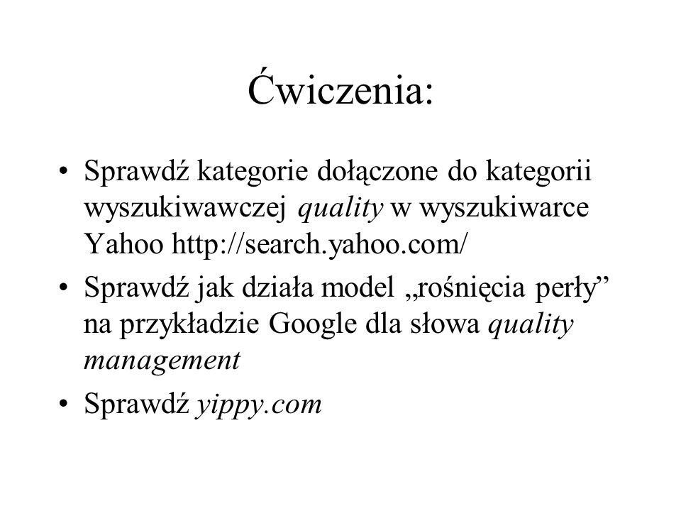 Ćwiczenia: Sprawdź kategorie dołączone do kategorii wyszukiwawczej quality w wyszukiwarce Yahoo http://search.yahoo.com/