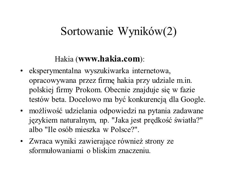 Sortowanie Wyników(2) Hakia (www.hakia.com):