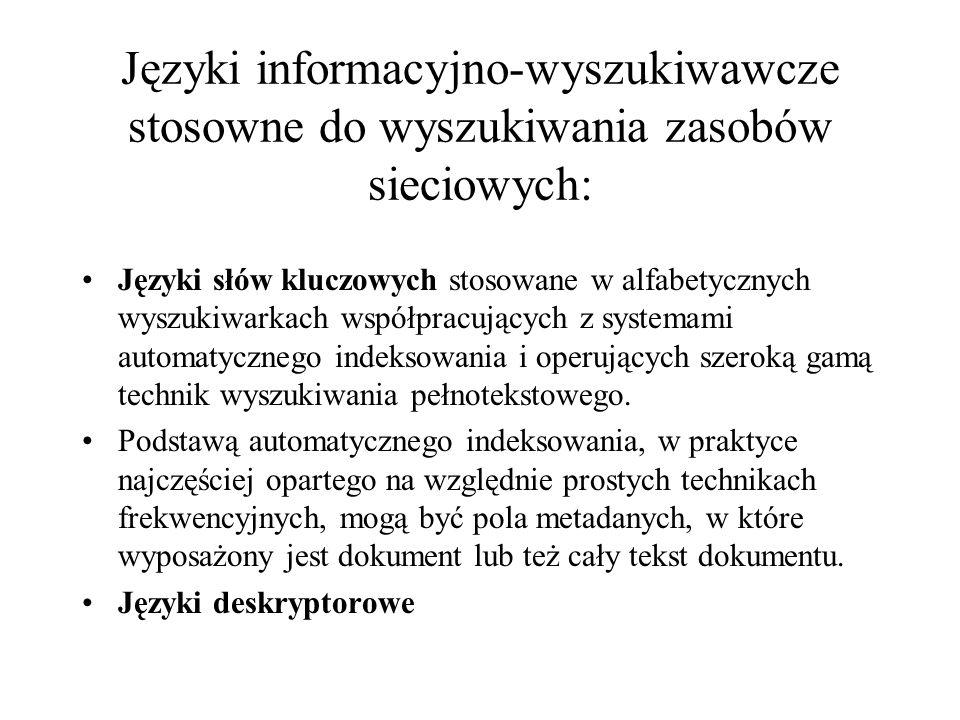 Języki informacyjno-wyszukiwawcze stosowne do wyszukiwania zasobów sieciowych: