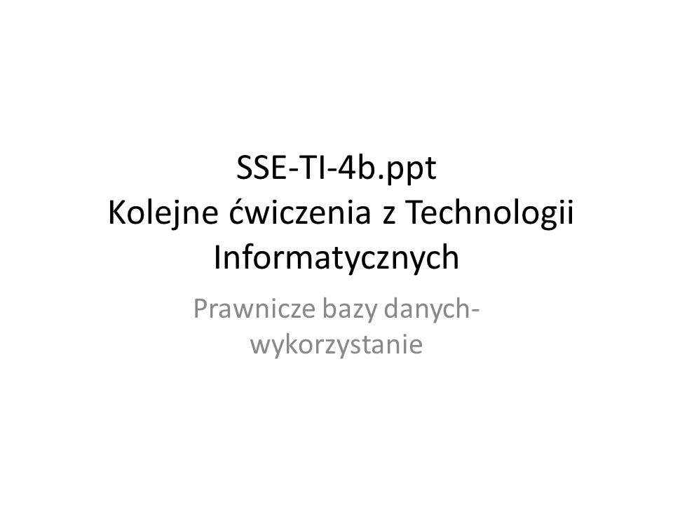 SSE-TI-4b.ppt Kolejne ćwiczenia z Technologii Informatycznych