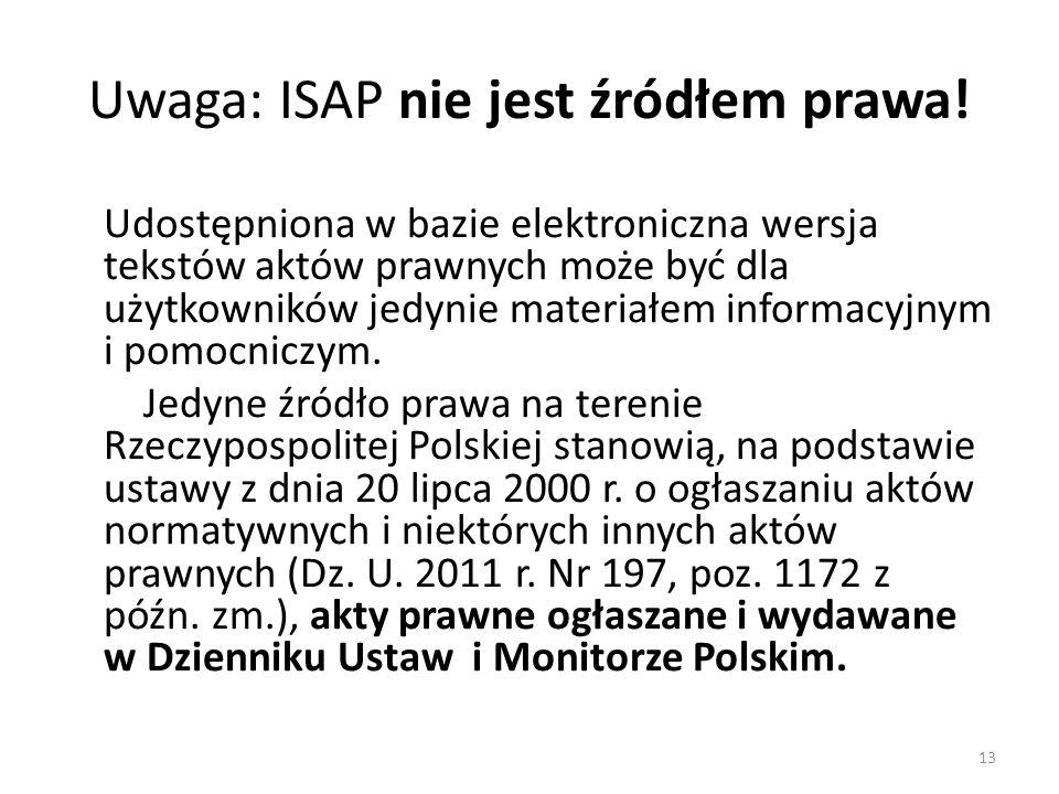Uwaga: ISAP nie jest źródłem prawa!
