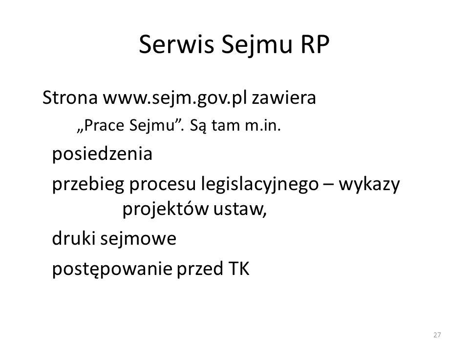 Serwis Sejmu RP Strona www.sejm.gov.pl zawiera posiedzenia