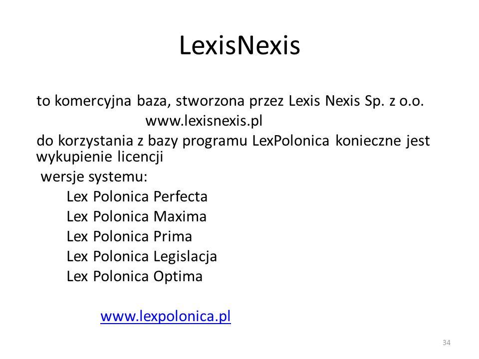 LexisNexis to komercyjna baza, stworzona przez Lexis Nexis Sp. z o.o.