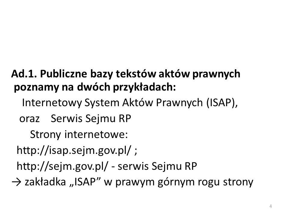 Ad.1. Publiczne bazy tekstów aktów prawnych poznamy na dwóch przykładach: