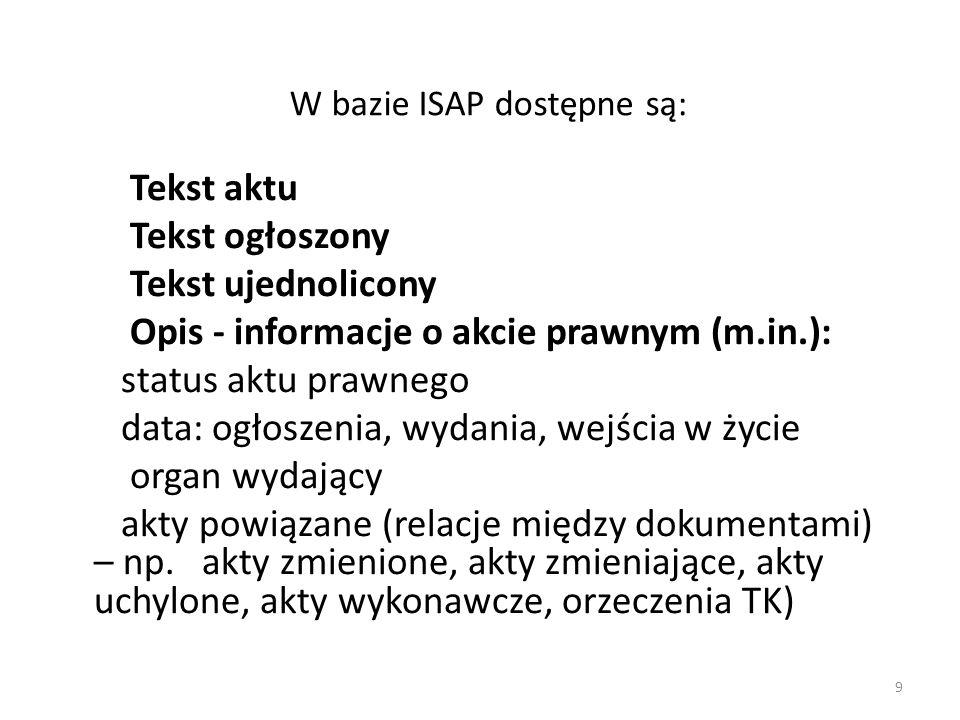 W bazie ISAP dostępne są: