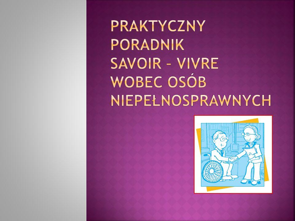 Praktyczny poradnik savoir – vivre wobec osób niepełnosprawnych