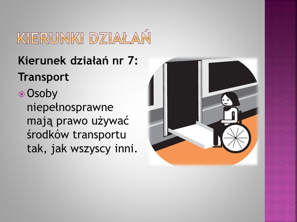 Kierunki działań Kierunek działań nr 7: Transport
