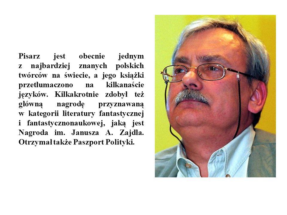 Pisarz jest obecnie jednym z najbardziej znanych polskich twórców na świecie, a jego książki przetłumaczono na kilkanaście języków.