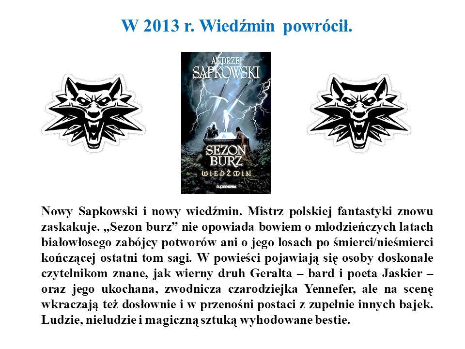 W 2013 r. Wiedźmin powrócił.