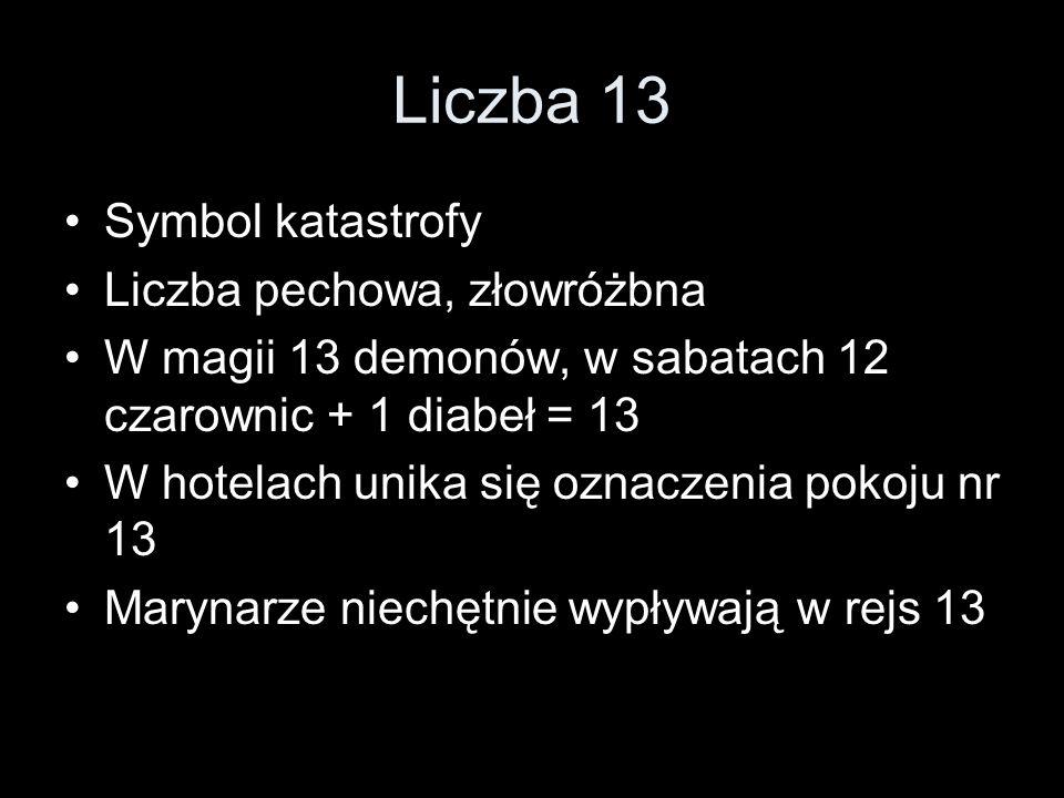 Liczba 13 Symbol katastrofy Liczba pechowa, złowróżbna