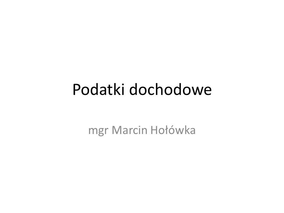 Podatki dochodowe mgr Marcin Hołówka