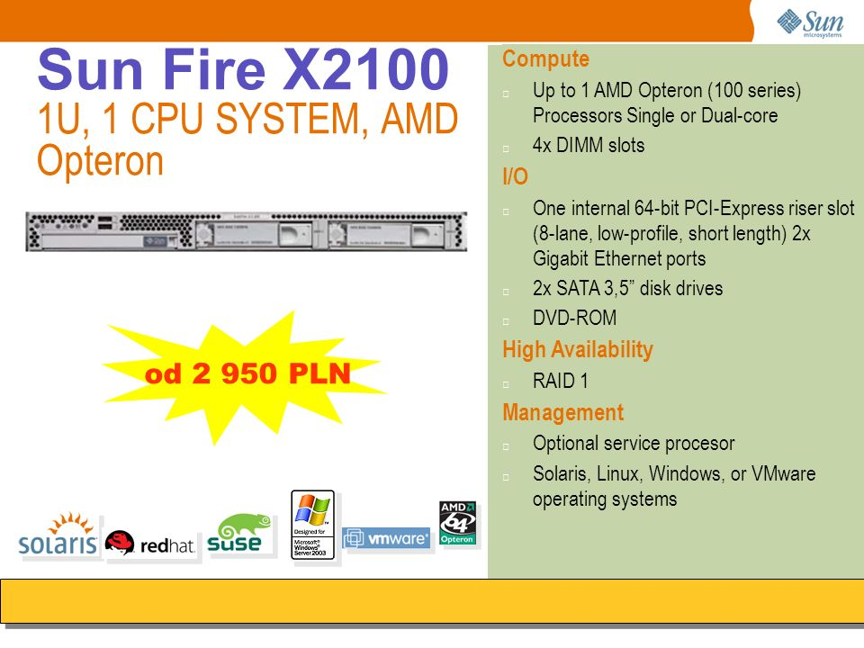 Sun Fire X2100 1U, 1 CPU SYSTEM, AMD Opteron