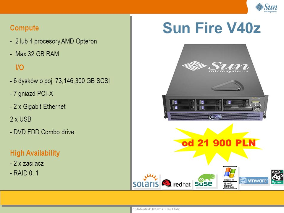 Sun Fire V40z od 21 900 PLN Compute I/O High Availability