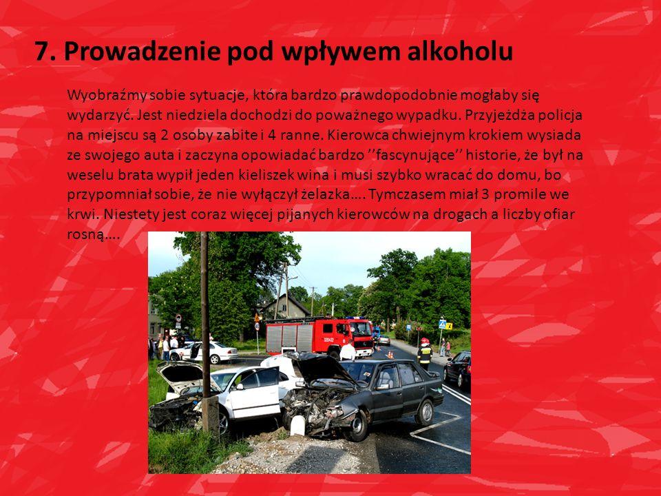7. Prowadzenie pod wpływem alkoholu
