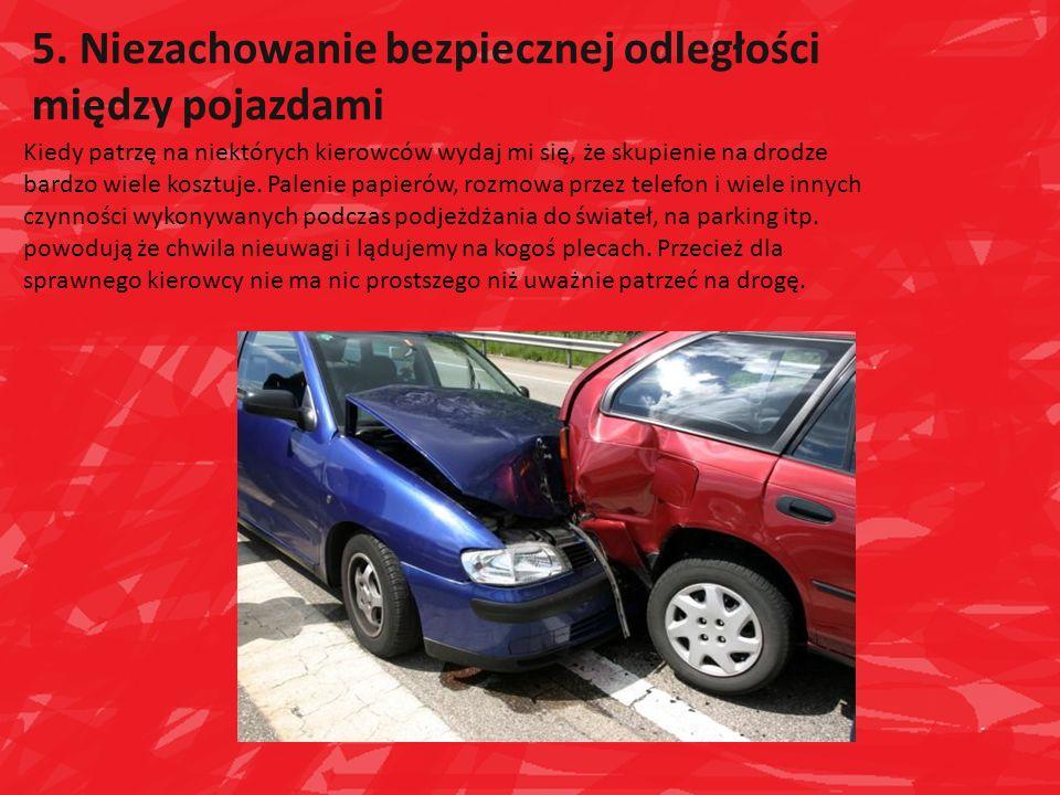 5. Niezachowanie bezpiecznej odległości między pojazdami