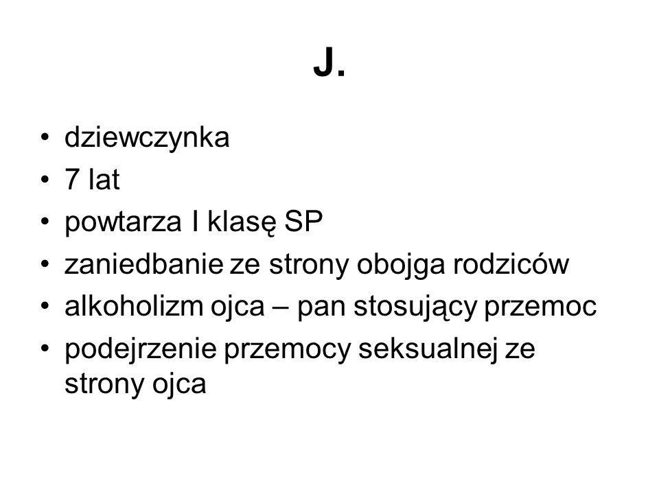 J. dziewczynka 7 lat powtarza I klasę SP